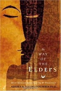 Way Of The Elders: West African Spirituality & Tradition